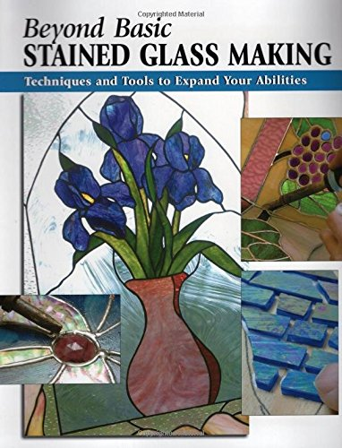 Beyond Basic Stained Glass Making: Techniques and Tools to Expand Your Abilities (How To Basics) - Bounds Green Tube