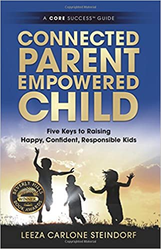 The Key To Raising Happy Child >> Connected Parent Empowered Child Five Keys To Raising Happy