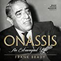 Onassis: An Extravagant Life Audiobook by Frank Brady Narrated by Malcolm Hillgartner