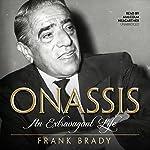 Onassis: An Extravagant Life | Frank Brady