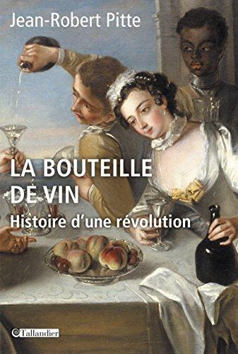 La Bouteille de vin: Histoire d'une révolution (APPROCHES) (French (Revolution Flute)