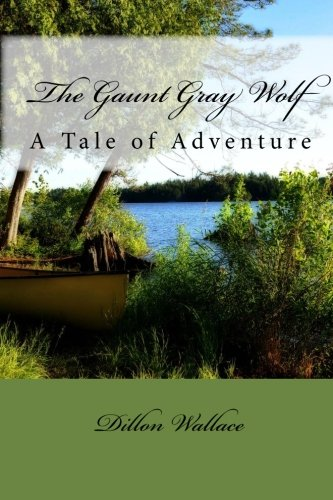 Download The Gaunt Gray Wolf: A Tale of Adventure pdf epub