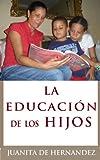 La Educación de los Hijos (Spanish Edition)