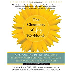 Learn more about the book, The Chemistry of Joy Workbook: Overcoming Depression Using the Best of Brain Science, Nutrition, and the Psychology of Mindfulness