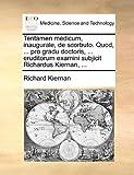 Tentamen Medicum, Inaugurale, de Scorbuto Quod, Pro Gradu Doctoris, Eruditorum Examini Subjicit Richardus Kiernan, Richard Kiernan, 1170090060