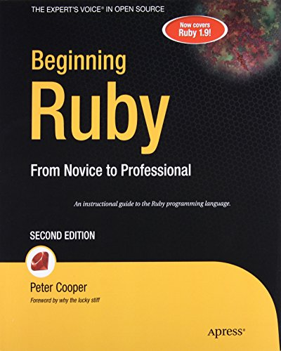 Beginning Ruby: From Novice to Professional (Beginning From Novice to Professional) by Apress
