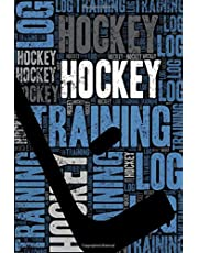 Hockey Training Log and Diary: Hockey Training Journal and Book For Player and Coach - Hockey Notebook Tracker
