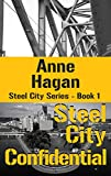 Steel City Confidential (Steel City Series Book 1)
