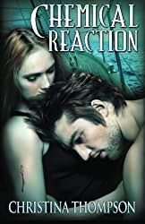 Chemical Reaction (The Chemical Attraction Series) (Volume 2) by Christina Thompson (2013-12-23)