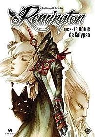 Remington, Tome 2 : Arc 2 : Le dofus de Calypso par Eric Hérenguel