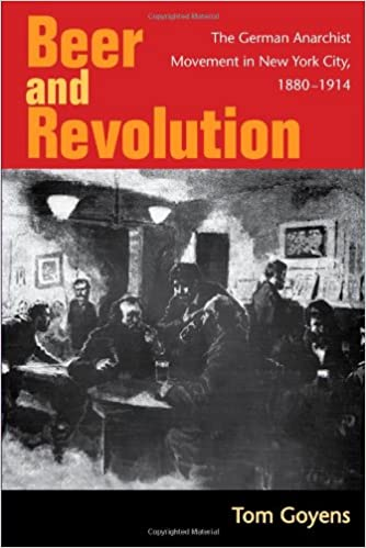 Book Beer and Revolution: The German Anarchist Movement in New York City, 1880-1914