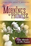 Morning's Promise, Jennifer Anne F. Messing, 1937844838
