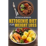 Ketogenic Diet For Weight Loss: 50 Quick and Easy Ketogenic Diet Recipes for Rapid Weight Loss, Healthy Living and Mental Focus