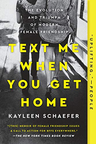 Pdf Self-Help Text Me When You Get Home: The Evolution and Triumph of Modern Female Friendship