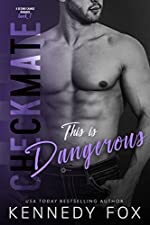 Checkmate: This is Dangerous (Logan & Kayla, #1) (Checkmate Duet Series Book 5)