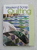 Weekend Scrap Quilting, Other Contributor-House of White Birches, 1592170501