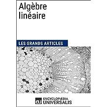 Algèbre linéaire (Les Grands Articles d'Universalis) (French Edition)