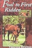 Foal to First Ridden, Vanessa Britton, 1861265522