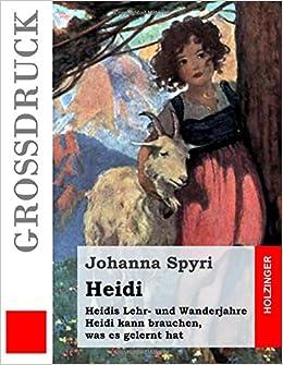 Heidis Lehr- und Wanderjahre / Heidi kann brauchen, was es gelernt hat: Beide Bände in einem Buch
