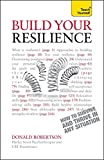 Build Your Resilience: CBT, mindfulness and stress management to survive and thrive in any situation (Teach Yourself: Relationships & Self-Help)