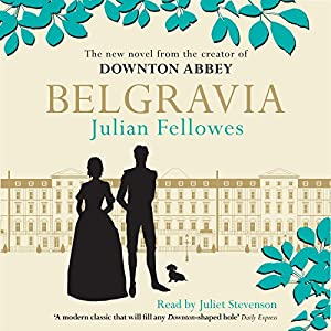 Julian Fellowes's Belgravia | Livre audio