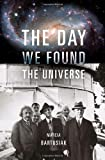 The Day We Found the Universe, Marcia Bartusiak, 0375424296