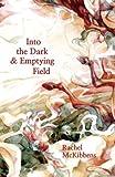 Into the Dark & Emptying Field