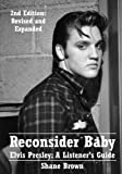 Reconsider Baby.  Elvis Presley: A Listener's Guide: 2nd Edition.  Revised and Expanded