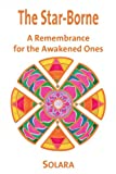 The Star-Borne: A Remembrance for the Awakened Ones