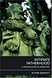 Intimate Fatherhood, Dermott, Esther, 0415422620