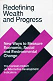 img - for Redefining Wealth and Progress: New Ways to Measure Economic, Social, and Environmental Change (Diversification) by The Caracas Report on Alternative Development Indicators (1990-06-01) book / textbook / text book