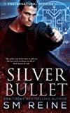 Silver Bullet: An Urban Fantasy Mystery (Preternatural Affairs) (Volume 2)