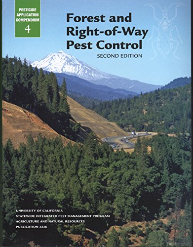 - Forest and Right-of-Way Pest Control (Pesticide Application Compendium, Vol 4) Second Edition