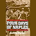 Four Days of Naples Audiobook by Aubrey Menen Narrated by Nadia May