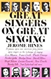Great Singers on Great Singing, Jerome Hines, 0879100257