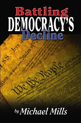 Battling Democracy's Decline: Lessons from the Trenches PDF