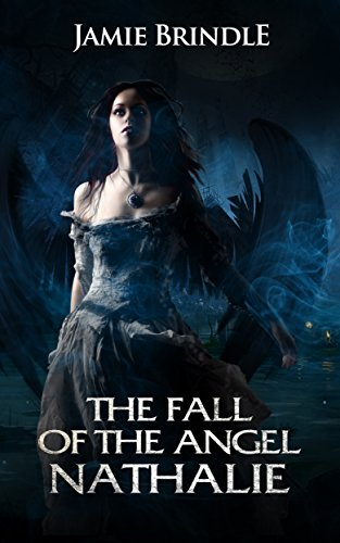 The Fall Of The Angel Nathalie by [Brindle, Jamie]