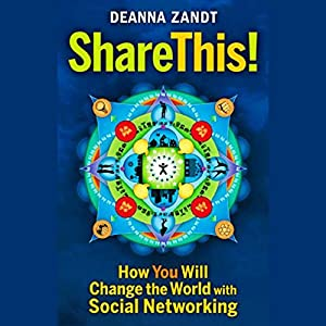 Share This: How You Will Change the World with Social Networking Audiobook