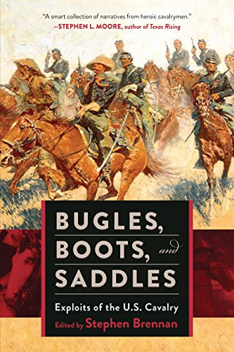 Bugles, Boots, and Saddles: Exploits of the U.S. Cavalry cover