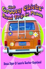The Groovy Chicks' Roadtrip to Peace by Laurie Copeland (2005-04-02) Paperback