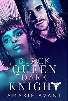 Black Queen, Dark Knight: A Bad Boy Romance by [Avant, Amarie, Amarie, Avant]