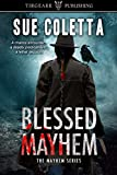 Blessed Mayhem: The Mayhem Series: #2