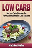 Low Carb Recipes: 50 Low Carb Dinners for Permanent Weight Loss Success (Volume 3)