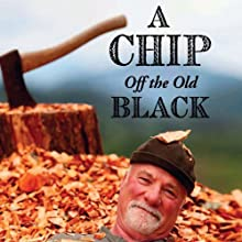 A Chip Off the Old Black Audiobook by Arthur Black Narrated by Jeffrey Kafer