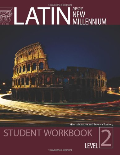 Latin for the New Millennium Student Text, Level 2 - Paperback Workbook (English and Latin Edition)
