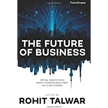 The Future of Business: Critical Insights into a Rapidly Changing World from 60 Future Thinkers (FutureScapes) (Volume 1)