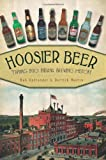 Hoosier Beer:: Tapping into Indiana Brewing History (American Palate)