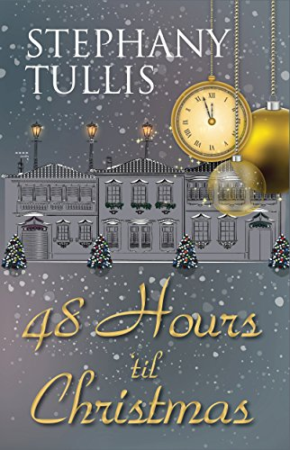 48 Hours 'Til Christmas (Miracle Circle Book 2) by [Tullis, Stephany]