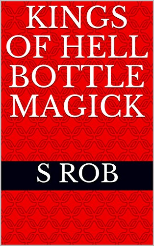 !B.e.s.t Kings of Hell Bottle Magick PPT
