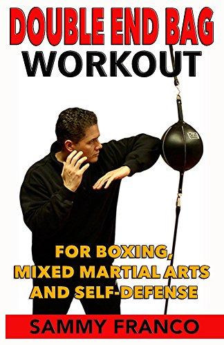 Double End Bag Workout: For Boxing, Mixed Martial Arts and Self-Defense by [Franco, Sammy]